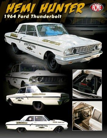 1-18 1964 Ford Thunderbolt , Hemi Hunter, Drag Race Car. from Auto World.